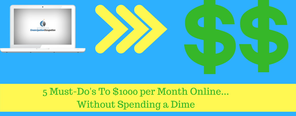 5 Must-Do's To Make money online