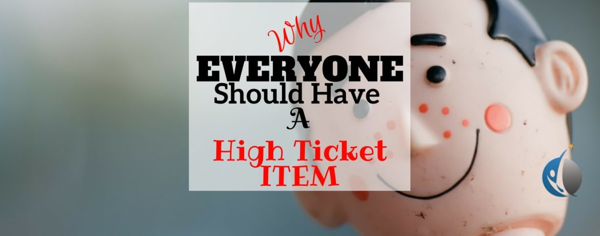 Why Everyone should have a high ticket item website