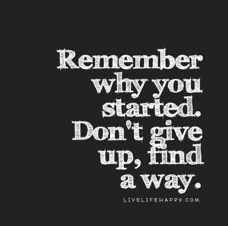 remember why you started-quote